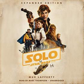 Mur Lafferty - 2018 - Solo - A Star Wars Story - Expanded Edition (Sci-Fi)