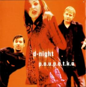 D-Night - P O U P A T K O  (1999)