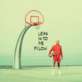 Milow - Lean Into Me (2019) FLAC