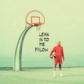Milow - Lean Into Me (Deluxe Edition) (2019) Flac