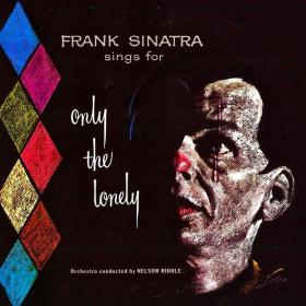 Frank Sinatra - Frank Sinatra Sings for Only the Lonely [24bit Hi-Res, Remastered] (19582019) FLAC