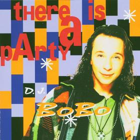 D J  BoBo - There Is A Party (1994)