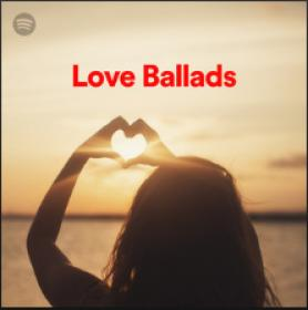 100 Tracks Love Ballads Playlist Spotify (2020) [320]  kbps Beats⭐