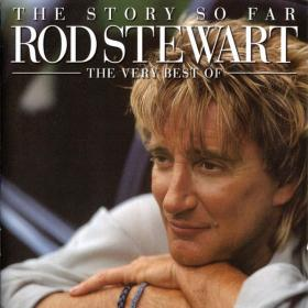 Rod Stewart  - The Story So Far; The Very Best Of (2001) (by emi)