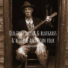 100 Tracks Bluegrass  Old time   Western folk   Mountain Music Playlist Spotify  [320]  kbps Beats⭐