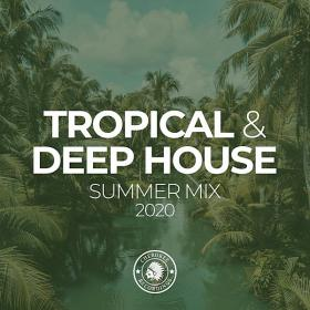 Tropical & Deep House Summer Mix 2020