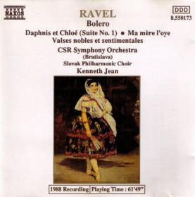Ravel - Bolero, Daphnis Et Chloe, Ma Mere LOye - Kenneth Jean - CSR Symphony Orchestra (Bratislava), Choir, Kenneth Jean