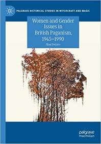 [ FreeCourseWeb com ] Women and Gender Issues in British Paganism, 1945 - 1990