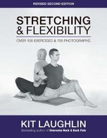 Stretching & Flexibility - Over 100 Exercises & 700 Photographs