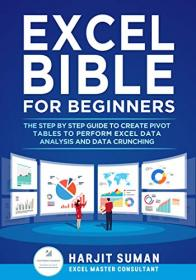 [ FreeCourseWeb com ] Excel Bible for Beginners - The Step by Step Guide to Create Pivot Tables to Perform Excel Data Analysis and Data Crunching