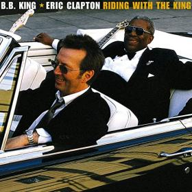 Eric Clapton & B B  King - Riding with the King (Deluxe Edition) (2020) Mp3 320kbps [PMEDIA] ⭐️