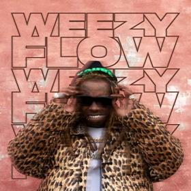 Lil Wayne - Weezy Flow (2020) Mp3 320kbps Album [PMEDIA] ⭐️