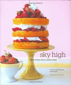 [ FreeCourseWeb com ] Sky High - Irresistible Triple-Layer Cakes (True PDF)