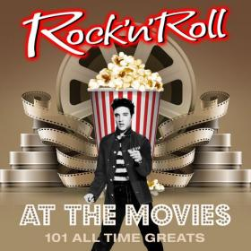 Rock _N_Roll at the Movies - 101 All Time Greats (2016)