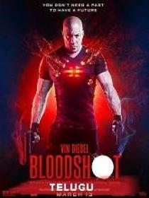 Bloodshot (2020) 1080p BluRay [Telugu (Fan Dub) + Eng] 1.8GB