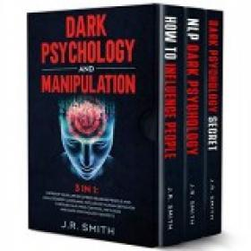 Dark Psychology and Manipulation 3 in 1 Improve your life by Speed Reading People and Analyze Body Language