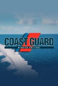 Coast Guard Mission Critical Series 1 4of6 Storm Front 1080p HDTV x264 AAC