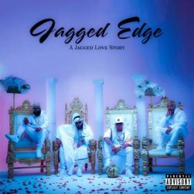 Jagged Edge - A Jagged Love Story (2020) Mp3 320kbps [PMEDIA] ⭐️