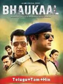 Bhaukaal (2020) 720p S-01 HDRip [Telugu + Tamil + Hindi] 1.6GB