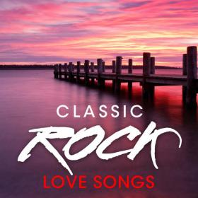 VA - Classic Rock Love Songs (2020) Mp3 320kbps [PMEDIA] ⭐️