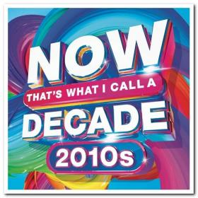 NOW That's What I Call A Decade 2010s (2020) Mp3 320kbps [PMEDIA] ⭐️