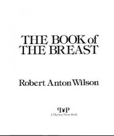 The Book Of The Breast by Robert Anton Wilson