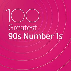 VA - 100 Greatest 90s Number 1s (2020) Mp3 320kbps [PMEDIA] ⭐️