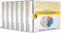 Emotional Intelligence - 6 Books in 1 - Emotional intelligence for Leadership + Dark Psychology Secrets