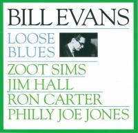 Bill Evans - Loose Blues (1962)