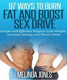 97 Ways to Burn Fat and Boost Sex Drive