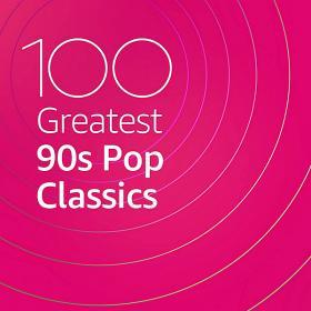 100 Greatest 90s Pop Classics (2020)