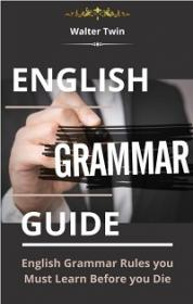 English Grammar Guide - English Grammar Rules you Must Learn Before you Die