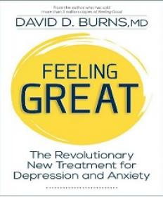 Feeling Great - The Revolutionary New Treatment for Depression and Anxiety