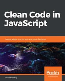 Clean Code in JavaScript - Develop reliable, maintainable and robust JavaScript