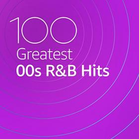 VA - 100 Greatest 00s R&B (2020) Mp3 320kbps [PMEDIA] ⭐️