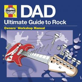 Various Artists - Haynes DAD - Ultimate Guide To Rock (3CD) Mp3 320kbps [PMEDIA] ⭐️